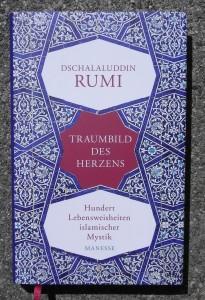 Dschalaluddin Rumi: Traumbild des Herzens