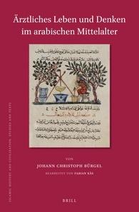 Ärztliches Leben und Denken im arabischen Mittelalter
